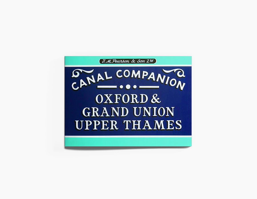 Oxford & Grand Union Canals, and Upper Thames Canal Companion Guidebook